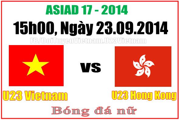 Link xem Trực tiếp Việt Nam vs Hong Kong: Bóng đá nữ Asiad 17, 15h00 23/9