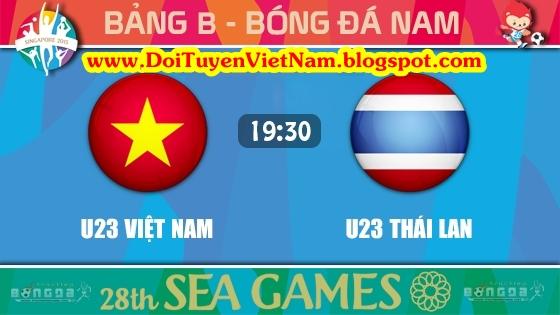 Link xem trực tiếp U23Vietnam vs U23 Thailand - Bảng B Seagames 28 ngày 10/6